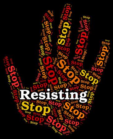 resisting: Stop Resisting Representing Warning Sign And Control