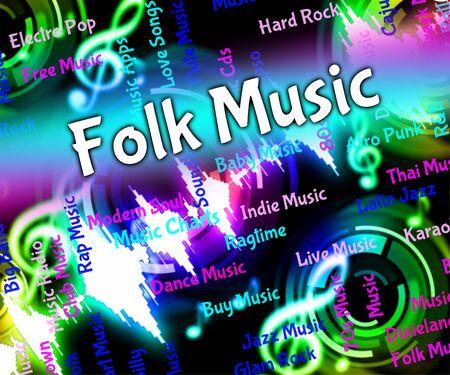 folk music: Folk Music Meaning Sound Track And Singing
