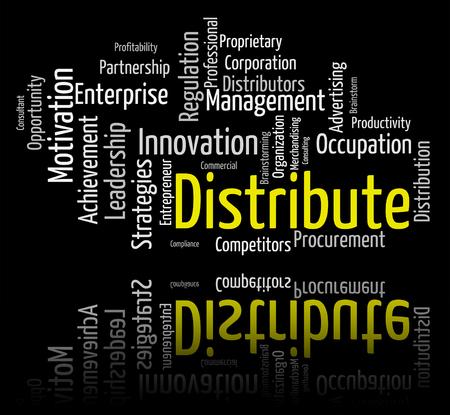 distributing: Distribute Word Indicating Distributor Text And Distribution