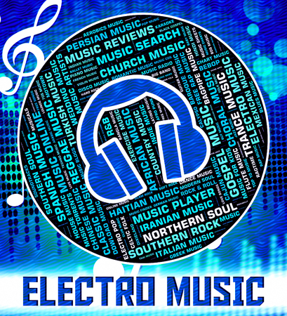 tunes: Electro Music Meaning Sound Tracks And Tunes