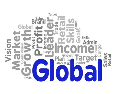 globally: Global Word Meaning Worldwide Globally And Globalize