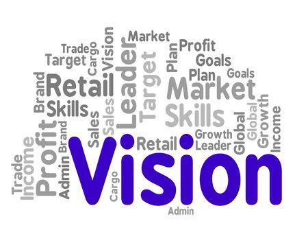 vision: Vision Word Indicating Future Visions And Predictions Stock Photo