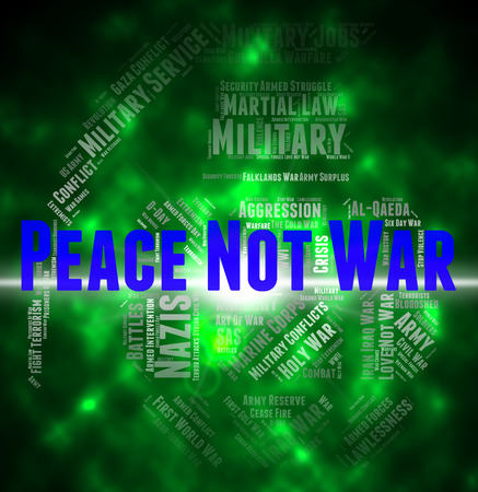 clashes: Peace Not War Indicating Wars Bloodshed And Wordclouds