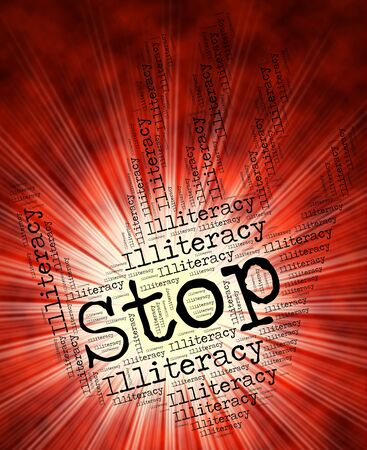 Stop Illiteracy Representing Warning Sign And Stopping