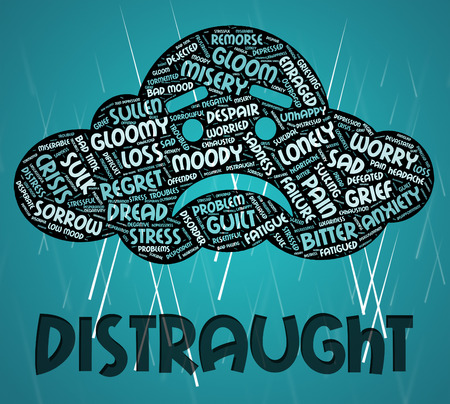 overwrought: Distraught Word Showing Worked Up And Overwrought Stock Photo