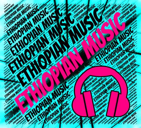 ethiopian: Ethiopian Music Meaning Sound Track And Audio Stock Photo