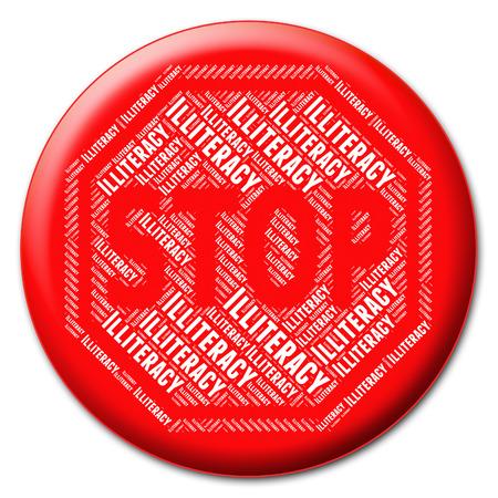 illiteracy: Stop Illiteracy Indicating Warning Sign And Inability