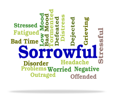despairing: Sorrowful Word Meaning Grief Stricken And Down