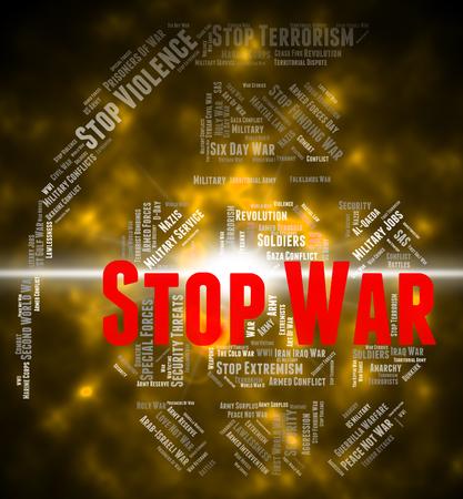 prohibido: Detener la Guerra Mostrando señal de peligro y prohibidos Foto de archivo