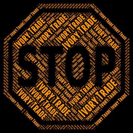 tusk: Stop Ivory Trade Meaning Elephant Tusk And Biz