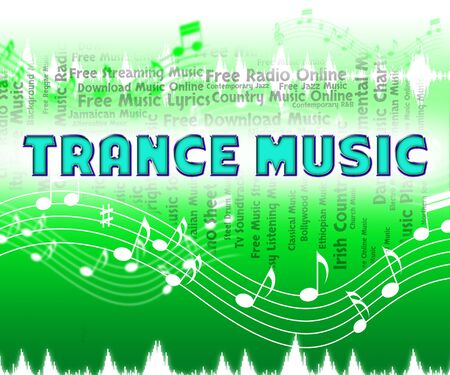 tune: Trance Music Indicating Sound Track And Tune Stock Photo
