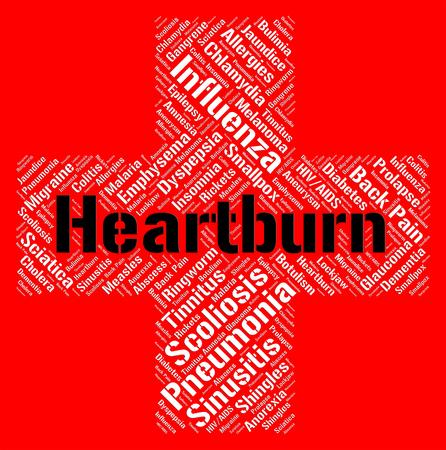 indigestion: Heartburn Word Indicating Acid Indigestion And Diseased