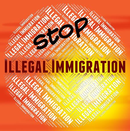 permitted: Stop Illegal Immigration Representing Not Permitted And Migrates Stock Photo
