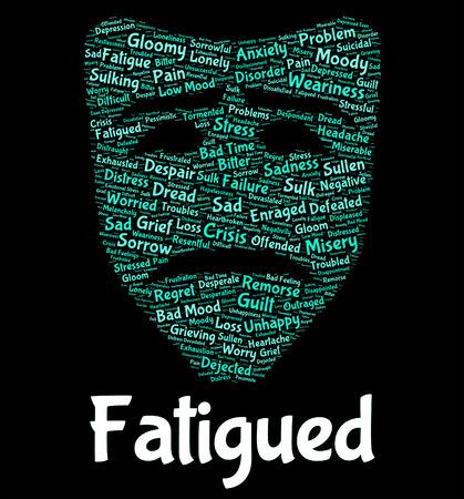 cansancio: Fatigado Word que muestra la falta de energ�a y somnolencia Cansado