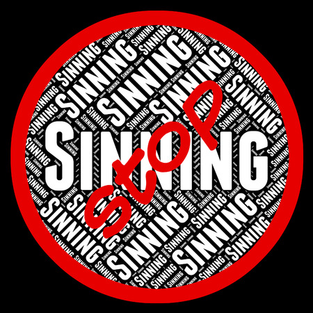 transgression: Stop Sinning Representing Warning Sign And Caution