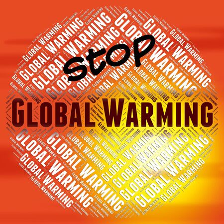stop global warming: Stop Global Warming Meaning Globalisation World And Prohibited Stock Photo