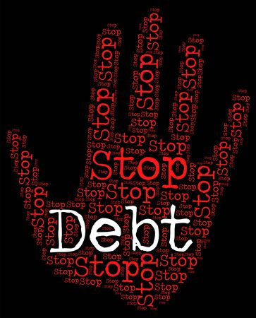 indebt: Stop Debt Showing Financial Obligation And Warning Stock Photo