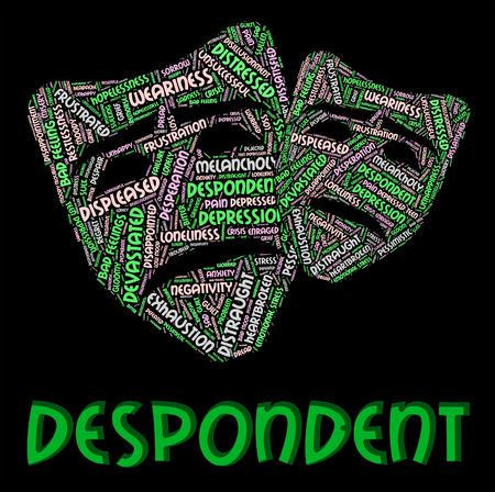 dejected: Despondent Word Meaning Text Despairing And Dejected