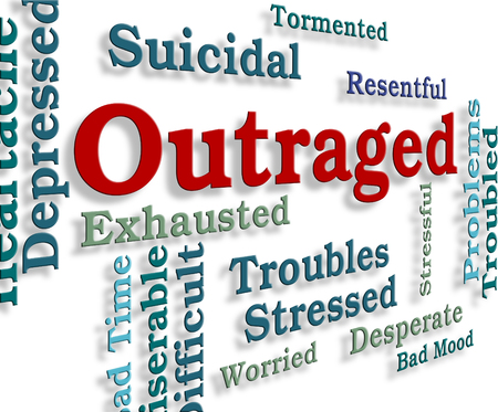 offend: Outraged Word Showing Affronted Enrage And Disgust