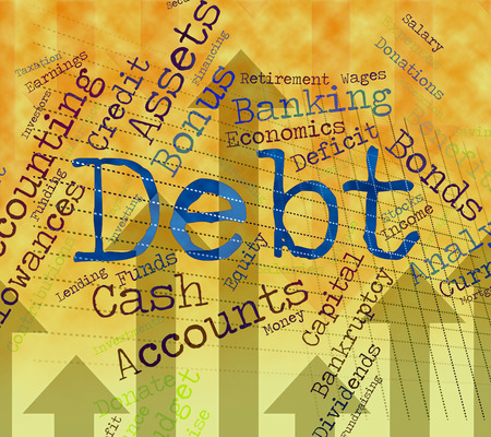 indebtedness: Debt Word Indicating Finance Indebt And Debts Stock Photo