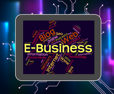 Ebusiness Word Showing World Wide Web And Web Site