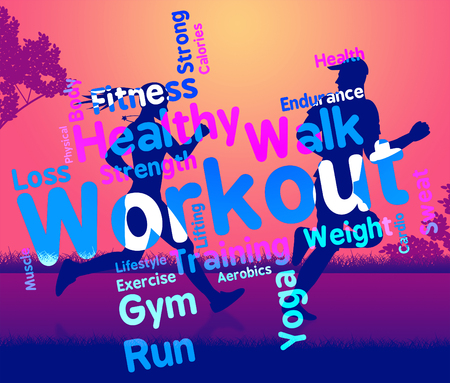 get a workout: Workout Words Representing Physical Activity And Exercise
