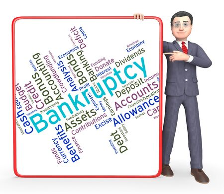 liquidate: Bankruptcy Word Showing Bad Debt And Owing