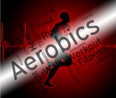 cardiovascular workout: Aerobics Words Indicating Getting Fit And Text