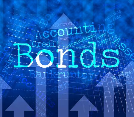 indebt: Bonds Word Representing In Debt And Lent Stock Photo