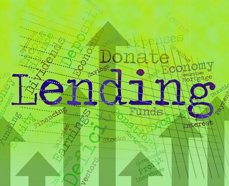 loaning: Lending Word Showing Advance Borrows And Borrow