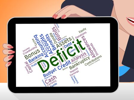 indebtedness: Deficit Word Indicating In Debt And Indebtedness