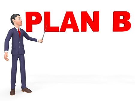 contingency: Plan B Meaning Fall Back On And Business Person 3d Rendering