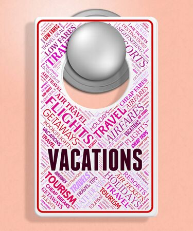 getaways: Vacations Sign Indicating Signboard Getaway And Board