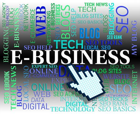 ebusiness: Ebusiness Word Representing Web Site And Businesses Stock Photo
