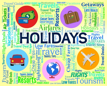 getaways: Holidays Word Indicating Vacations Abroad And Vacational