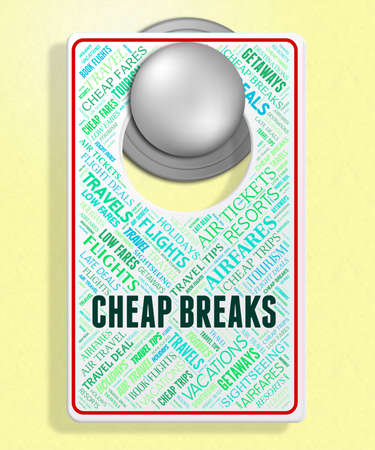 breaks: Cheap Breaks Representing Short Vacation And Discounts