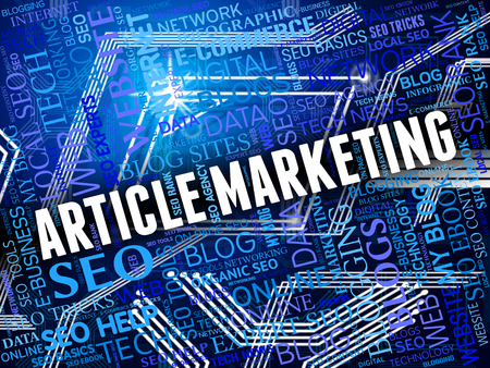 article marketing: Article Marketing Meaning Search Engine And E-Commerce Stock Photo
