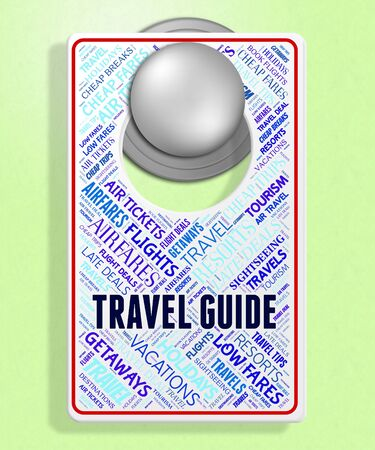 vacationing: Travel Guide Indicating Vacationing Traveller And Getaway