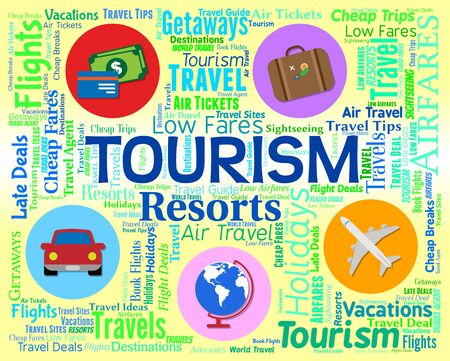vacationing: Tourism Word Indicating Vacationing Holiday And Destinations