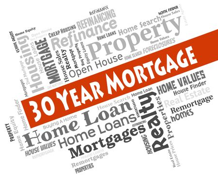 borrowing: Thirty Year Mortgage Showing Home Loan And Finance