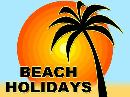 vacationing: Beach Holidays Representing Coasts Seaside And Vacationing Stock Photo