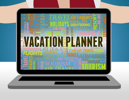 organizing: Vacation Planner Indicating Organizing Holidays And Getaway