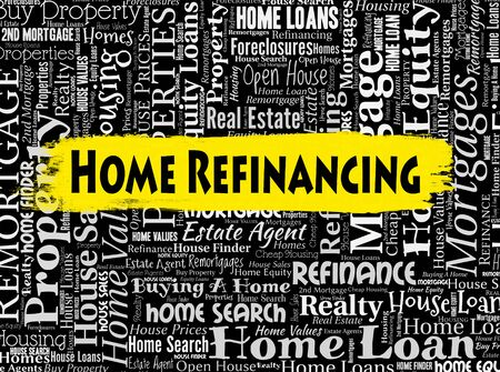 refinancing: Home Refinancing Indicating House Properties And Financial
