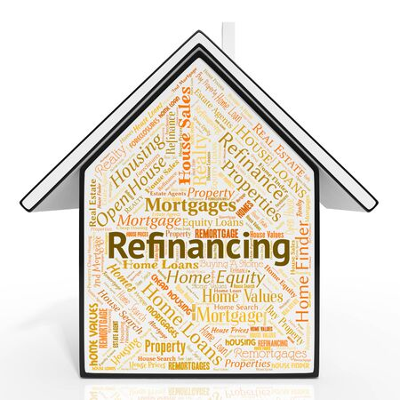 refinancing: Refinancing House Representing Mortgage Property And Properties