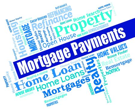 payable: Mortgage Payments Indicating Home Loan And Buying