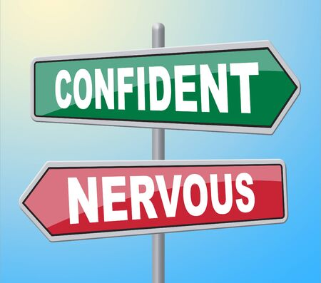 self assurance: Confident Nervous Signs Meaning Self Assurance And Message