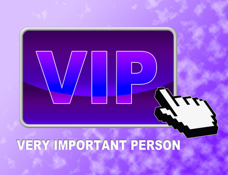 eminence: Vip Button Indicating Very Important Person And Important Famous