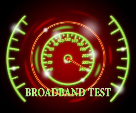 Broadband Test Representing High Speed And Indicator