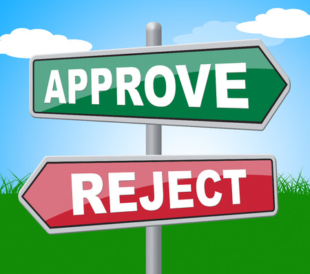 reject: Approve Reject Representing Signboard Assurance And Refused
