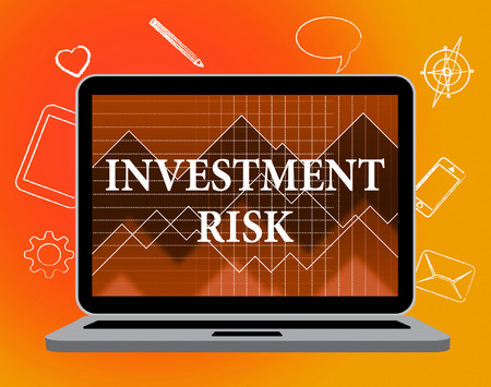 risky: Investment Risk Showing Risky Problems And Danger